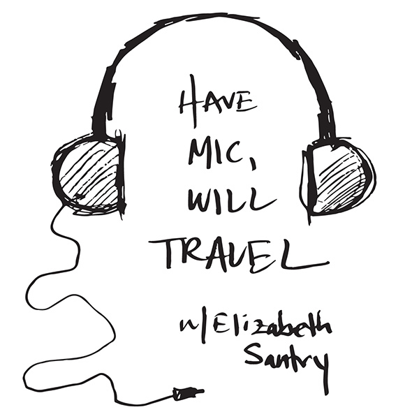 The Have Mic Will Travel Podcast