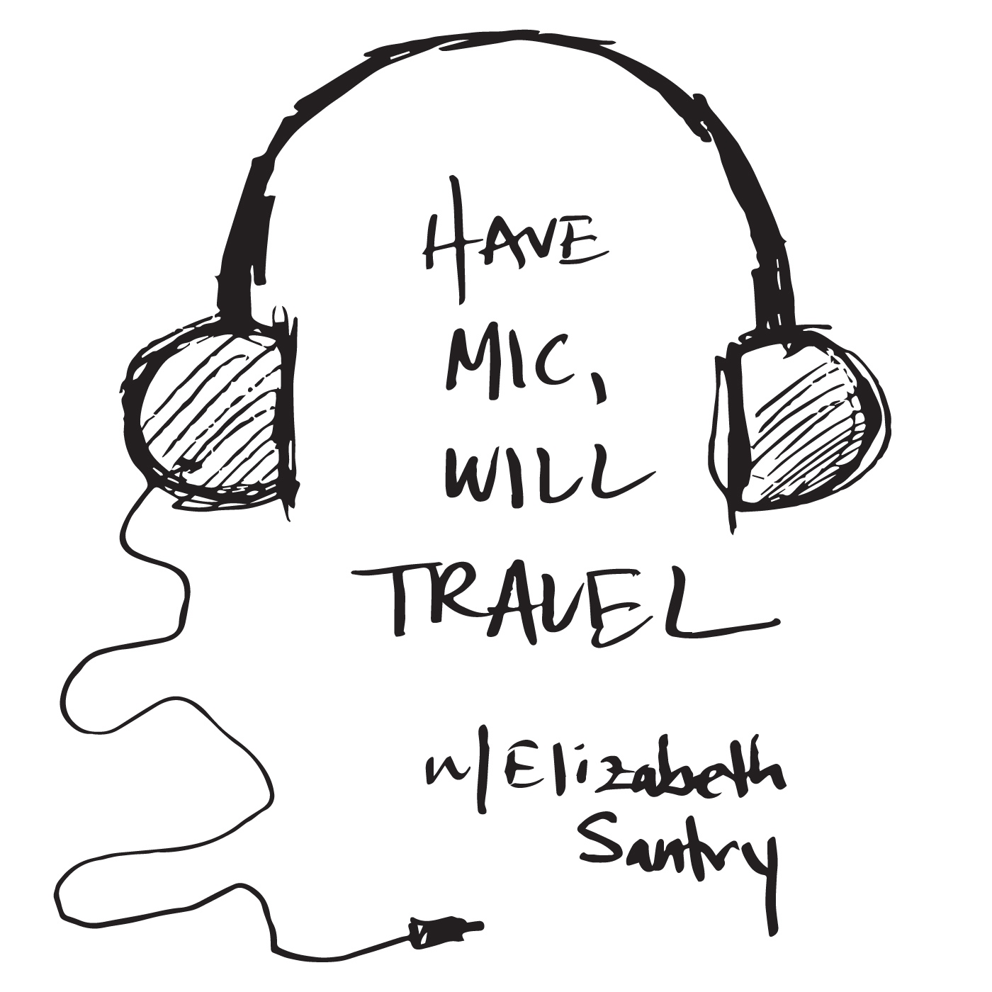 Have Mic Will Travel Podcast